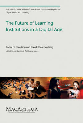 Future of Learning Institutions in a Digital Age by Cathy N. Davidson