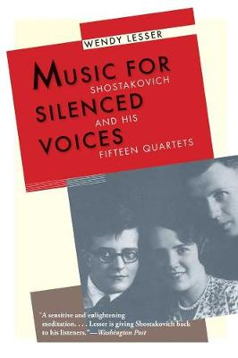 Music for Silenced Voices by Wendy Lesser