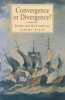 Convergence or Divergence? by Professor Jeremy Black