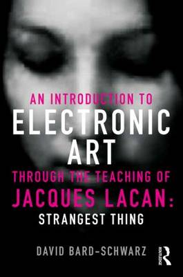 Introduction to Electronic Art Through the Teaching of Jacques Lacan book