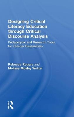 Designing Critical Literacy Education through Critical Discourse Analysis by Rebecca Rogers