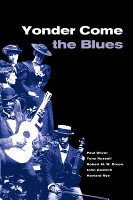 Yonder Come the Blues by Paul Oliver
