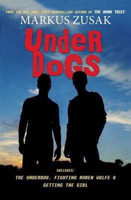 Underdogs by Markus Zusak