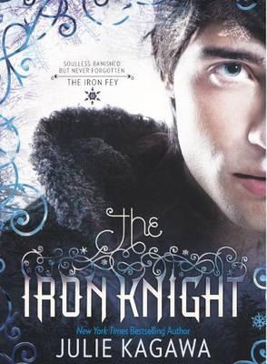 The Iron Knight by Julie Kagawa