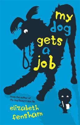 My Dog Gets a Job by Elizabeth Fensham