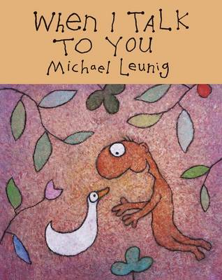 When I Talk to You by Michael Leunig