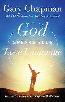 God Speaks Your Love Language by Gary D. Chapman