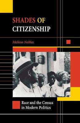 Shades of Citizenship by Melissa Nobles