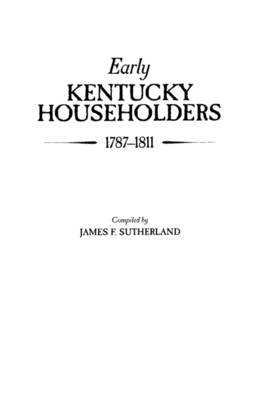 Early Kentucky Householders, 1787-1811 by Lord Sutherland