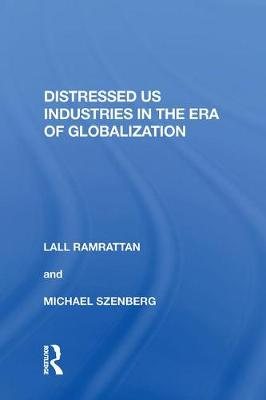 Distressed US Industries in the Era of Globalization book