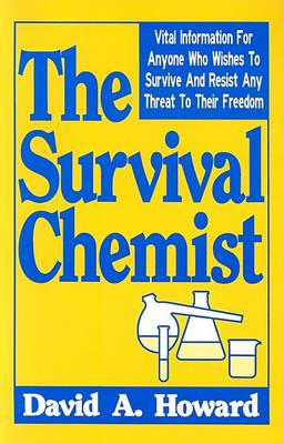Survival Chemist by David A Howard
