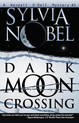 Dark Moon Crossing by Sylvia Nobel