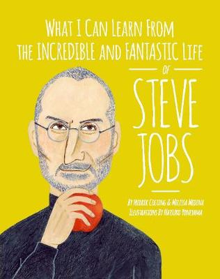 What I Can Learn from the Incredible and Fantastic Life of Steve Jobs book
