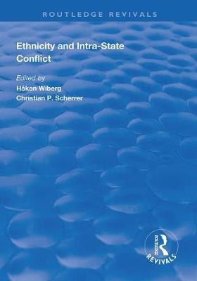 Ethnicity and Intra-State Conflict: Types, Causes and Peace Strategies by Christian P. Scherrer