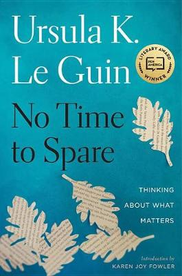 No Time to Spare by Ursula K. Le Guin