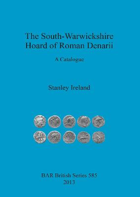 South-Warwickshire Hoard of Roman Denarii by Stanley Ireland