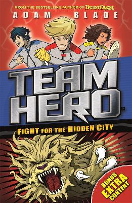 Team Hero: Fight for the Hidden City by Adam Blade
