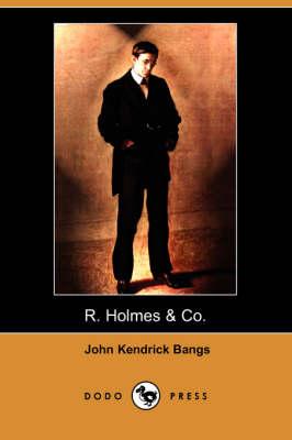 R. Holmes & Co. (Dodo Press) book