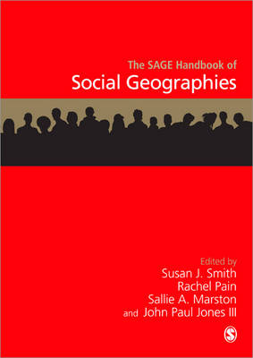 The SAGE Handbook of Social Geographies by Susan J. Smith