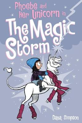 Phoebe and Her Unicorn in the Magic Storm (Phoebe and Her Unicorn Series Book 6) by Dana Simpson