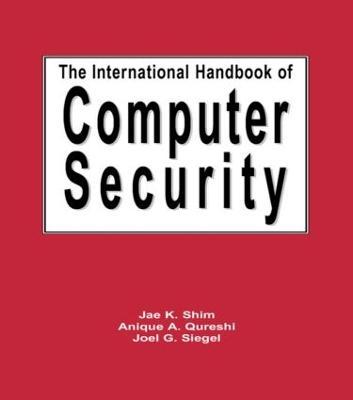 The International Handbook of Computer Security by Jae Shim