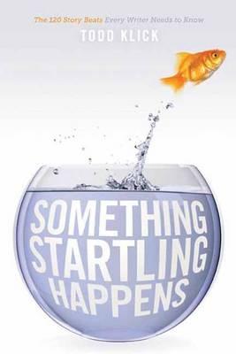 Something Startling Happens by Todd Klick