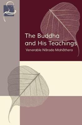 The Buddha and His Teachings by Venerable Narada Mahathera