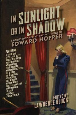 In Sunlight or In Shadow - Stories Inspired by the Paintings of Edward Hopper by Lawrence Block