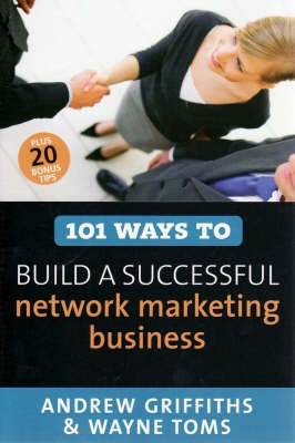 101 Ways to Build a Successful Network Marketing Business by Andrew Griffiths