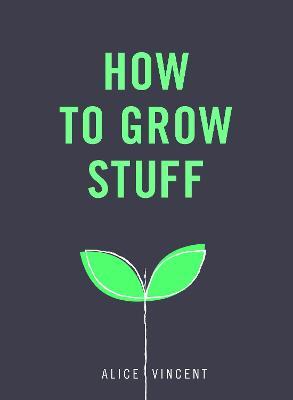 How to Grow Stuff book