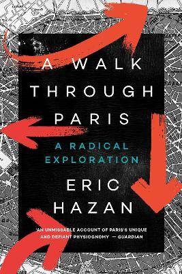 A Walk Through Paris: A Radical Exploration by Eric Hazan