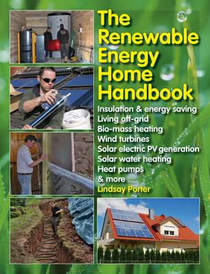 The Renewable Energy Home Manual by Lindsay Porter
