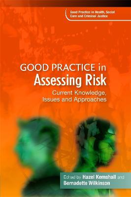 Good Practice in Assessing Risk by Hazel Kemshall