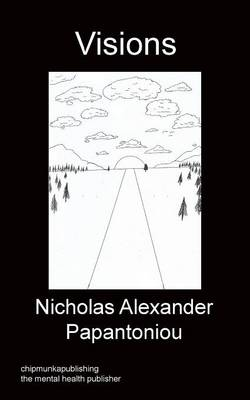 Visions by Nicholas Alexander Papantoniou