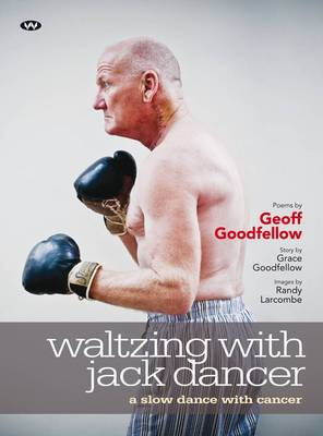 Waltzing with Jack Dancer by Geoff Goodfellow