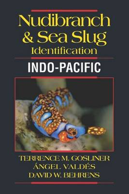 Nudibranch & Sea Slug Identification -- Indo-Pacific by Terrence M. Gosliner