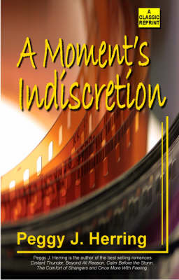A Moment's Indiscretion by Peggy J. Herring
