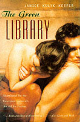 The Green Library by Janice Kulyk Keefer