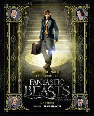 Inside the Magic: The Making of Fantastic Beasts and Where to Find Them book