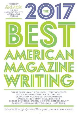 The Best American Magazine Writing 2017 by Sid Holt