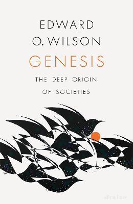 Genesis: On the Deep Origin of Societies by Edward O. Wilson
