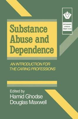 Substance Abuse and Dependence by Professor Hamid Ghodse