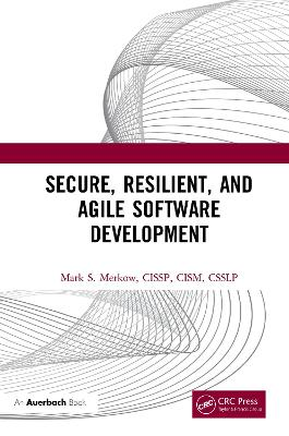 Secure, Resilient, and Agile Software Development by Mark Merkow