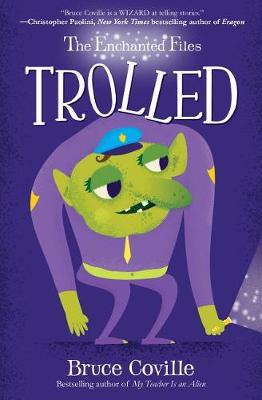 Enchanted Files: Trolled by Bruce Coville