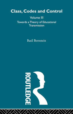 Towards a Theory of Educational Transmissions by Basil Bernstein