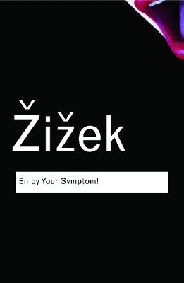 Enjoy Your Symptom! by Slavoj Zizek