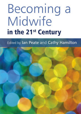 Becoming a Midwife in the 21st Century book
