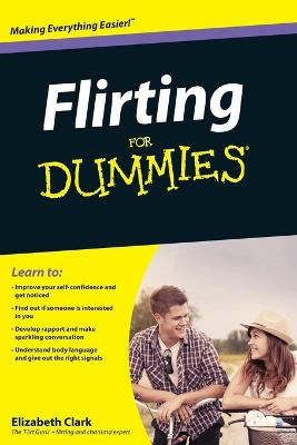 Flirting For Dummies by Elizabeth Clark