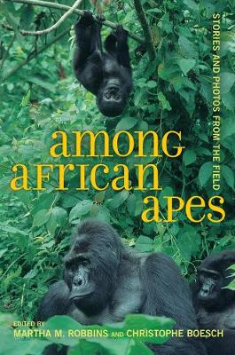 Among African Apes by Martha M. Robbins