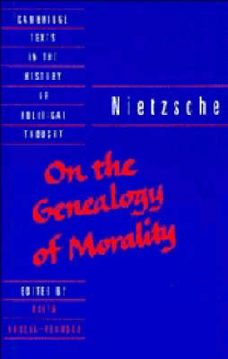 Nietzsche: 'On the Genealogy of Morality' and Other Writings by Friedrich Nietzsche